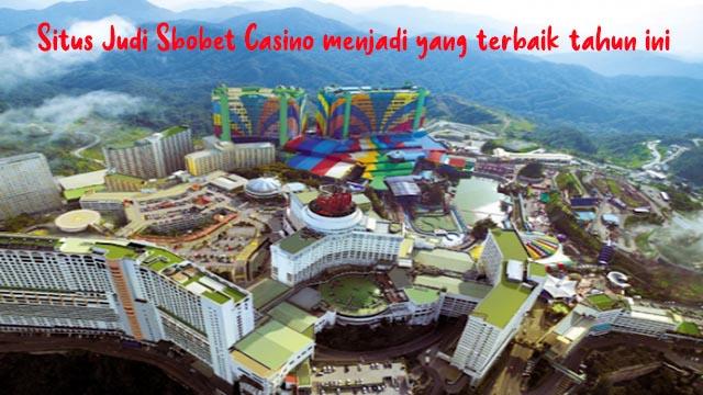 Situs Judi Sbobet Casino menjadi yang terbaik tahun ini