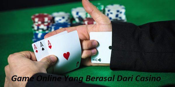 Game Online Yang Berasal Dari Casino