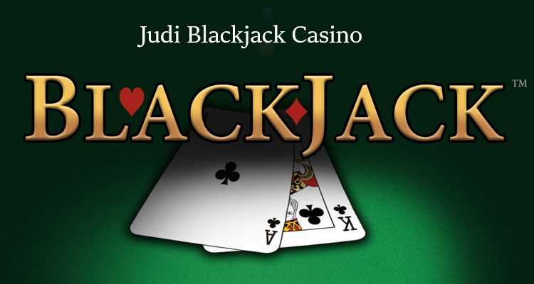Judi Blackjack Casino